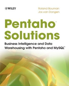 Pentaho Solutions: Business Intelligence and Data Warehousing with Pentaho and MySQL (Paperback)-cover
