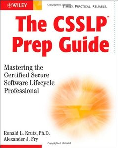 The CSSLP Prep Guide: Mastering the Certified Secure Software Lifecycle Professional (Paperback)