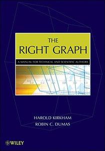 The Right Graph: A Manual for Technical and Scientific Authors (Paperback)