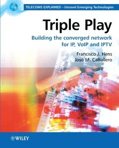 Triple Play: Building the converged network for IP, VoIP and IPTV (Paperback)-cover
