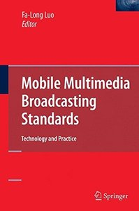 Mobile Multimedia Broadcasting Standards: Technology and Practice (Hardcover)-cover