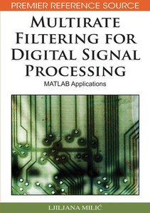 Multirate Filtering for Digital Signal Processing: MATLAB Applications (Hardcover)-cover