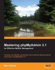Mastering phpMyAdmin 3.1 for Effective MySQL Management (Paperback)-cover