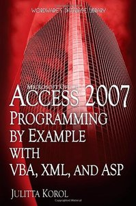 Access 2007 Programming by Example with VBA, XML, and ASP (Paperback)-cover