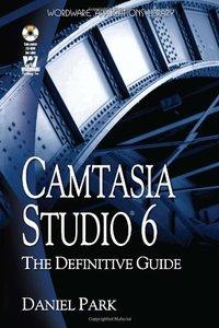 Camtasia Studio 6: The Definitive Guide (Paperback)