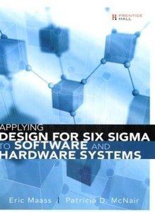 Applying Design for Six Sigma to Software and Hardware Systems (Hardcover)-cover