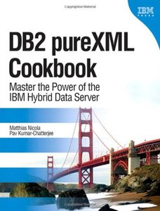 DB2 pureXML Cookbook: Master the Power of the IBM Hybrid Data Server (Hardcover)-cover