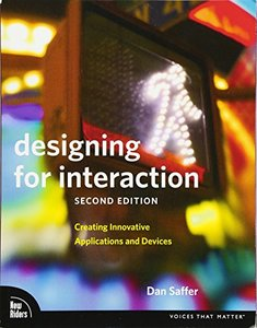 Designing for Interaction: Creating Innovative Applications and Devices, 2/e (Paperback)-cover