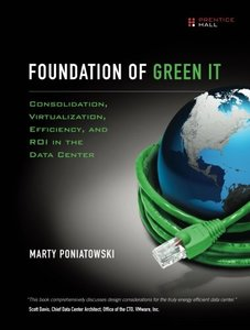 Foundations of Green IT: Consolidation, Virtualization, Efficiency, and ROI in the Data Center (Paperback)-cover