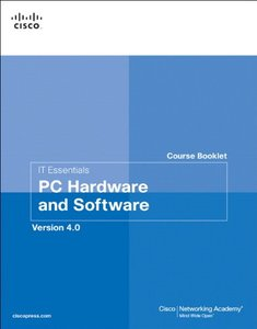 IT Essentials Course Booklet: PC Hardware and Software, Version 4.0 (Paperback)-cover