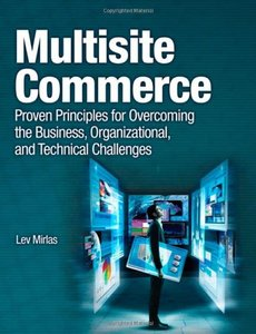 Multisite Commerce: Proven Principles for Overcoming the Business, Organizational, and Technical Challenges (Paperback)-cover