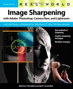 Real World Image Sharpening with Adobe Photoshop, Camera Raw, and Lightroom, 2/e (Paperback)-cover