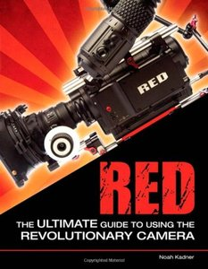 RED: The Ultimate Guide to Using the Revolutionary Camera (Paperback)-cover
