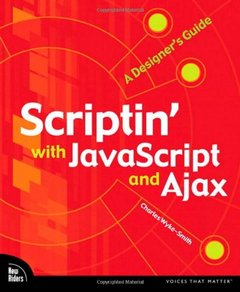 Scriptin' with JavaScript and Ajax: A Designer's Guide (Paperback)-cover