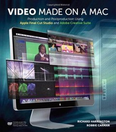 Video Made on a Mac: Production and Postproduction Using Apple Final Cut Studio and Adobe Creative Suite (Paperback)-cover
