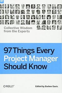 97 Things Every Project Manager Should Know: Collective Wisdom from the Experts (Paperback)-cover