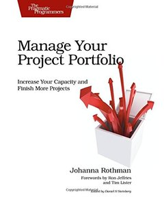 Manage Your Project Portfolio: Increase Your Capacity and Finish More Projects (Paperback)-cover