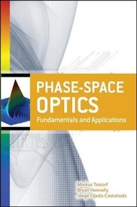 Phase-Space Optics: Fundamentals and Applications (Hardcover)-cover