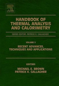 Handbook of Thermal Analysis and Calorimetry, Volume 5: Recent Advances, Techniques and Applications (Hardcover)