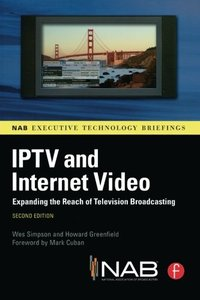 IPTV and Internet Video : Expanding the Reach of Television Broadcasting, 2/e (Paperback)-cover