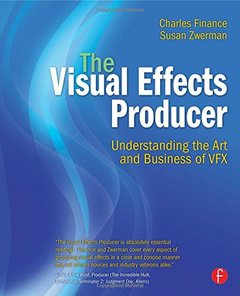 The Visual Effects Producer: Understanding the Art and Business of VFX (Paperback)-cover