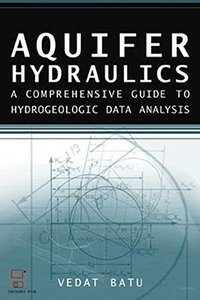 Aquifer Hydraulics: A Comprehensive Guide to Hydrogeologic Data Analysis (Hardcover)-cover