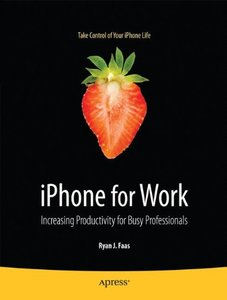 iPhone for Work: Increasing Productivity for Busy Professionals-cover