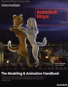 Autodesk Maya 2010 : The Modeling and Animation Handbook (Paperback)-cover