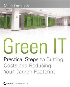 Green IT: Practical Steps to Cutting Costs and Reducing Your Carbon Footprint on Any Budget