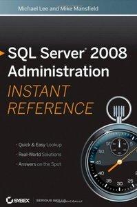 SQL Server 2008 Administration Instant Reference (Paperback)