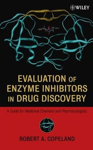 Evaluation of Enzyme Inhibitors in Drug Discovery: A Guide for Medicinal Chemists and Pharmacologists (Hardcover)-cover
