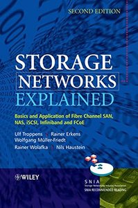 Storage Networks Explained: Basics and Application of Fibre Channel SAN, NAS, iSCSI,InfiniBand and FCoE, 2/e (Hardcover)-cover