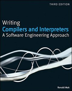 Writing Compilers and Interpreters: A Software Engineering Approach, 3/e (Paperback)-cover