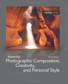 Mastering Photographic Composition, Creativity, and Personal Style (Paperback)-cover