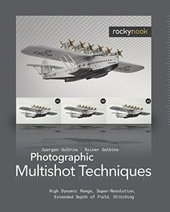 Photographic Multishot Techniques: High Dynamic Range, Super-Resolution, Extended Depth of Field, Stitching (Paperback)-cover