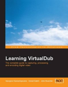 Learning VirtualDub: The complete guide to capturing, processing and encoding digital video (Paperback)