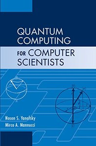 Quantum Computing for Computer Scientists (Hardcover)