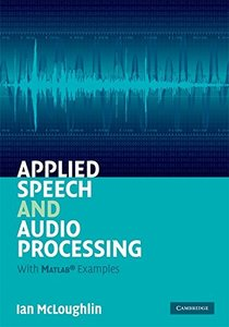 Applied Speech and Audio Processing: With Matlab Examples (Hardcover)