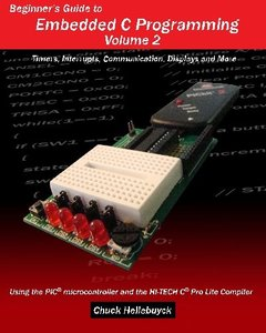 Beginner's Guide to Embedded C Programming - Volume 2: Timers, Interrupts, Communication, Displays and More (Paperback)-cover