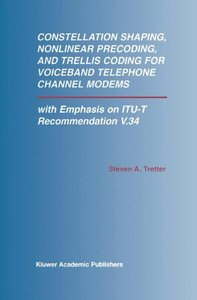 Constellation Shaping, Nonlinear Precoding, and Trellis Coding for Voiceband Telephone Channel Modems: With Emphasis on ITU-T Recommendation V.34 (Hardcover)