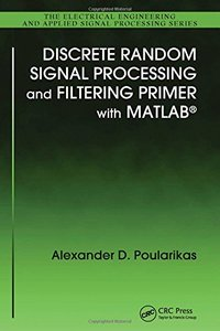 Discrete Random Signal Processing and Filtering Primer with MATLAB (Hardcover)