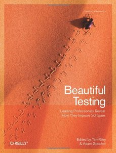 Beautiful Testing: Leading Professionals Reveal How They Improve Software (Paperback)-cover