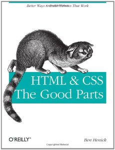 HTML & CSS: The Good Parts (Paperback)