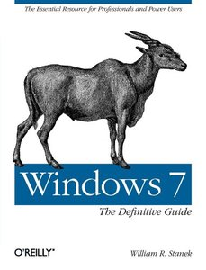 Windows 7 : The Definitive Guide: The Essential Resource for Professionals and Power Users (Paperback)-cover