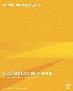 Adobe FrameMaker 9 Classroom in a Book (Paperback)-cover