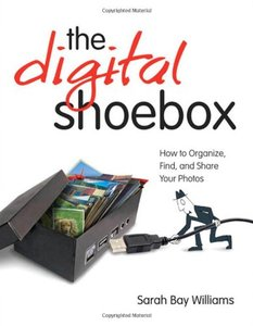 The Digital Shoebox: How to Organize, Find, and Share Your Photos (Paperback)-cover
