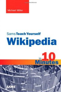 Sams Teach Yourself Wikipedia in 10 Minutes (Paperback)-cover