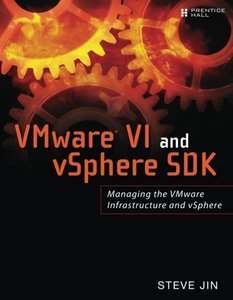 VMware VI and vSphere SDK: Managing the VMware Infrastructure and vSphere (Paperback)-cover