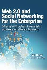 Web 2.0 and Social Networking for the Enterprise: Guidelines and Examples for Implementation and Management Within Your Organization (Paperback)-cover