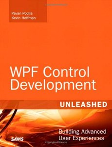 WPF Control Development Unleashed: Building Advanced User Experiences (Paperback)-cover